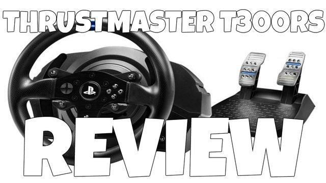 THRUSTMASTER T300RS REVIEW
