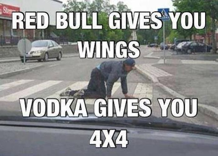 Redbull gives you wing but vodka gives you 4x4 ? - Memes