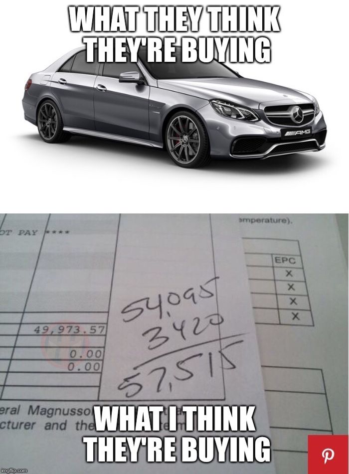 Oh you're looking at buying a Mercedes?