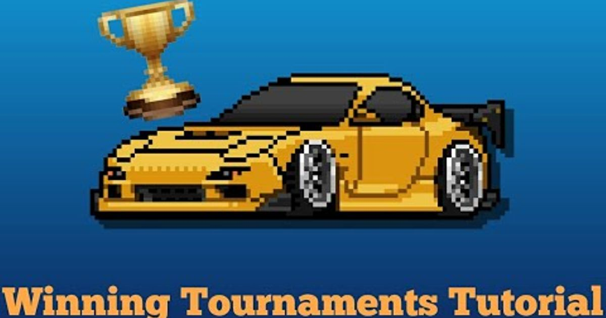 Heres A Tutorial On How To Win Tournaments In Pixel Car Racer