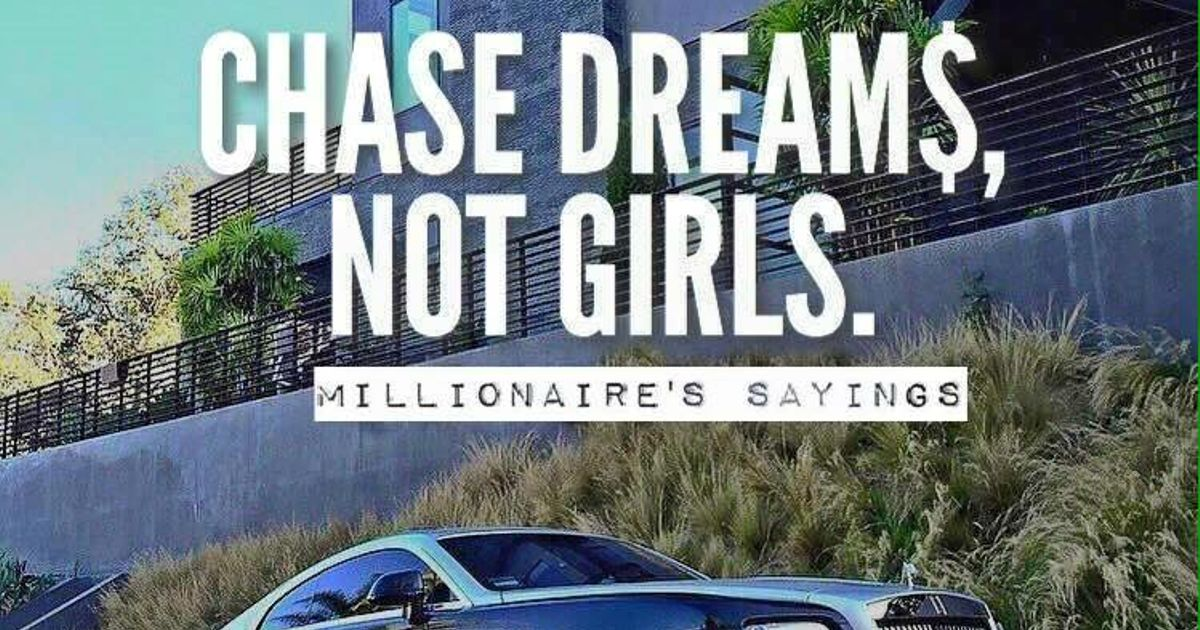 Chase Dreams Not Girls