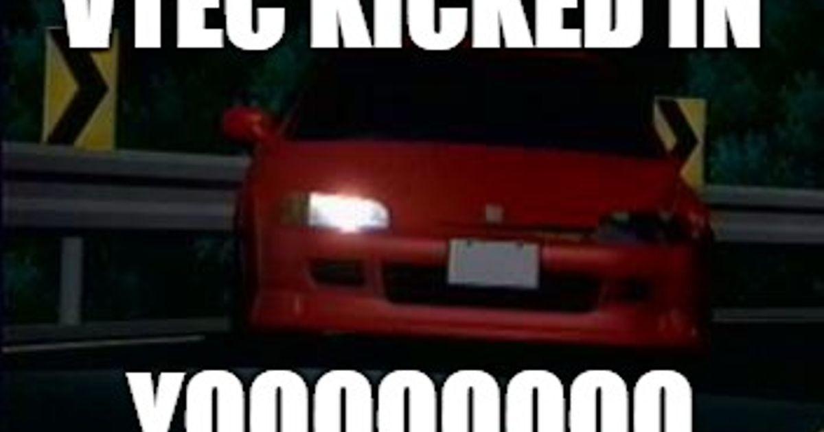When you're in initial D, but Honda is life. *Original Meme*