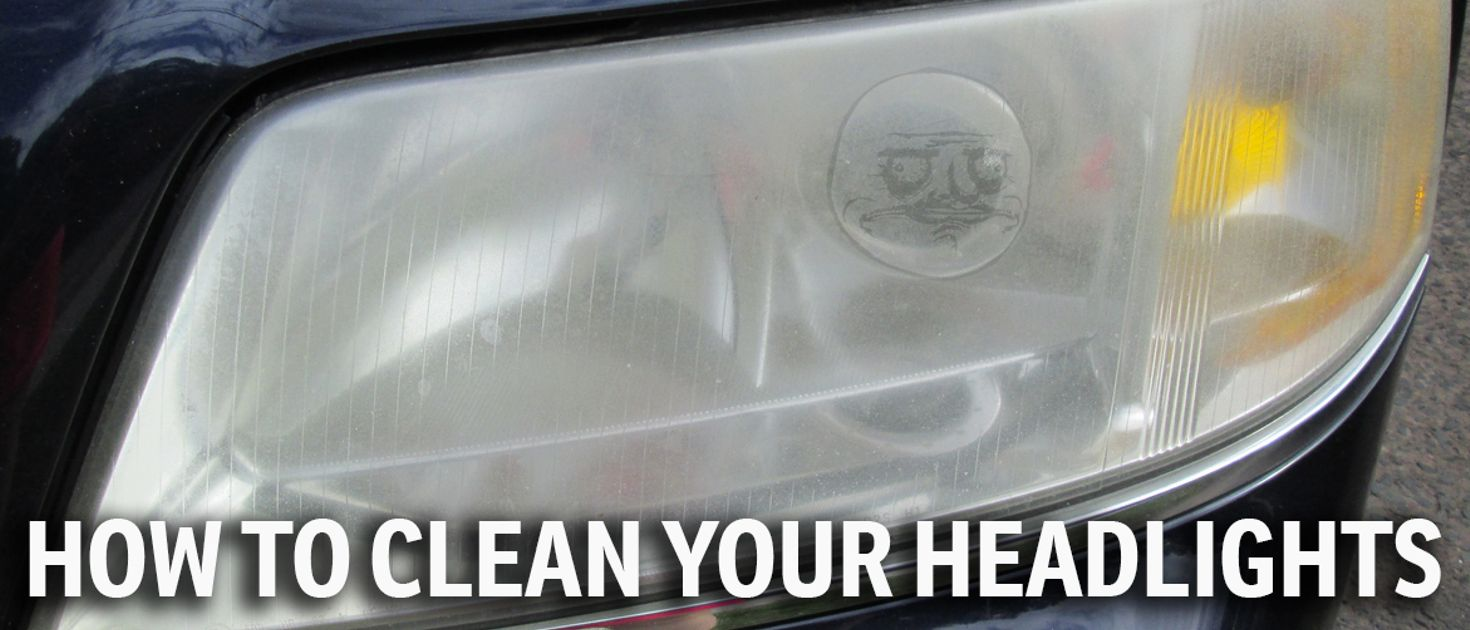 Are On Your Headlights : Ways to restore your headlights